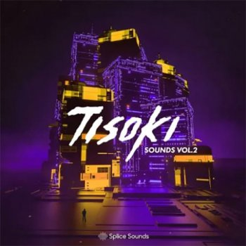 Сэмплы Splice Sounds Tisoki Sounds Vol.2
