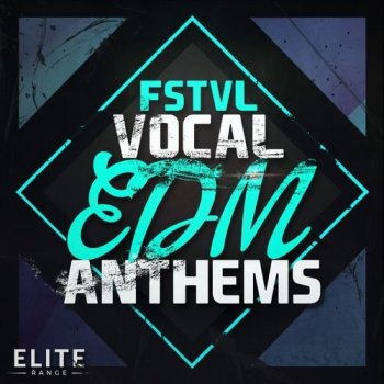Сэмплы Mainroom Warehouse FSTVL Vocal EDM Anthems