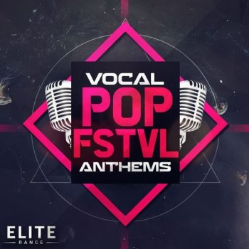 Сэмплы Mainroom Warehouse Vocal Pop FSTVL Anthems