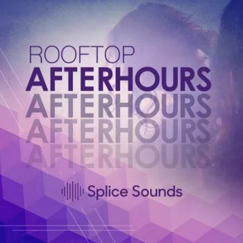 Сэмплы Splice Sounds Rooftop Afterhours