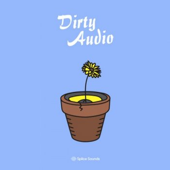 Сэмплы Splice Sounds Dirty Audio Sample Pack
