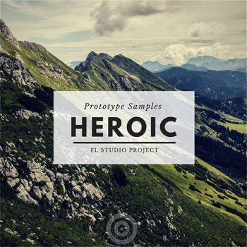 Проект Prototype Samples Heroic FL Studio Project