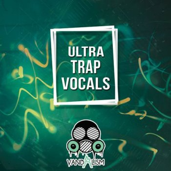Сэмплы Vandalism Ultra Trap Vocals