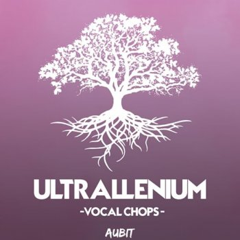 Сэмплы Aubit Ultrallenium Vocal Chops