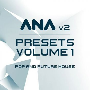 Пресеты Sonic Academy ANA 2 Presets Vol 1 Pop and Future House