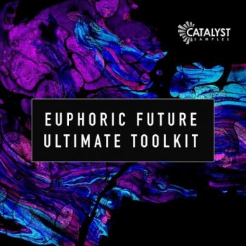 Сэмплы Catalyst Samples Euphoric Future Ultimate Toolkit