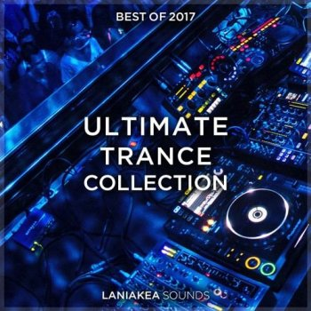 Сэмплы Laniakea Sounds Best Of 2017 Ultimate Trance Collection