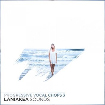 Сэмплы Laniakea Sounds Progressive Vocal Chops 3