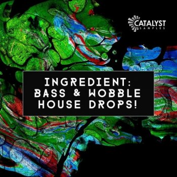 Сэмплы Catalyst Samples Ingredient Bass and Wobble House Drops!
