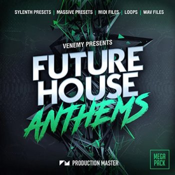 Сэмплы Production Master Future House Anthems
