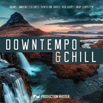 Сэмплы Production Master Downtempo Chill