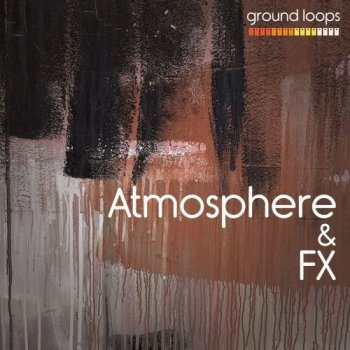 Сэмплы Ground Loops Atmosphere and Fx Vol 1