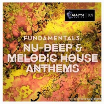 Сэмплы Catalyst Samples Fundamentals Nu-Deep and Melodic House Anthems