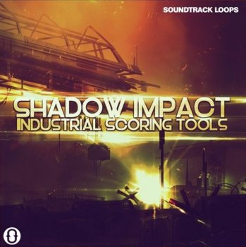 Сэмплы Soundtrack Loops Shadow Impact Industrial Scoring Tools