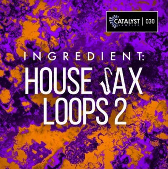 Сэмплы Catalyst Samples Ingredient House Sax Loops 2