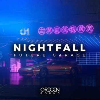 Сэмплы Origin Sound Nightfall Future Garage