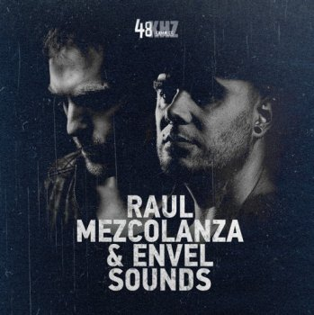 Сэмплы 48Khz Raul Mezcolanza and Envel Sounds