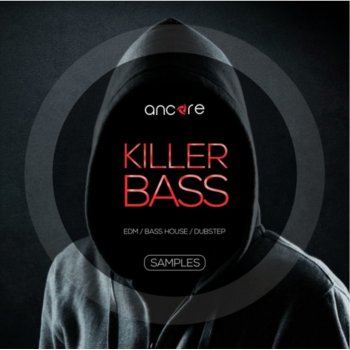 Сэмплы Ancore Sounds Killer Bass