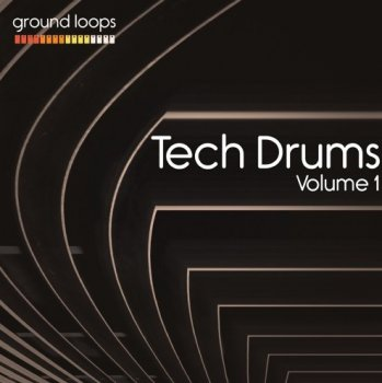 Сэмплы Ground Loops Tech Drums Volume 1