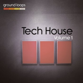 Сэмплы Ground Loops Tech House Volume 1