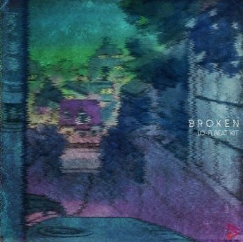 Сэмплы Digital Felicity Broken Lo-Fi Beat Kit