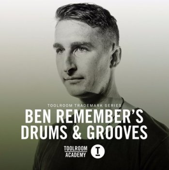 Сэмплы Toolroom Trademark Series Ben Remembers Drums and Grooves
