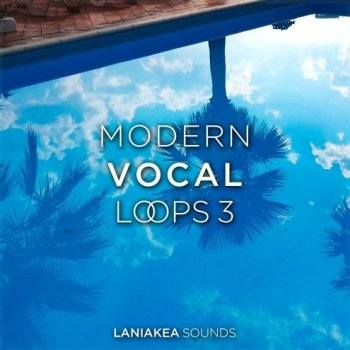 Сэмплы Laniakea Sounds Modern Vocal Loops 3