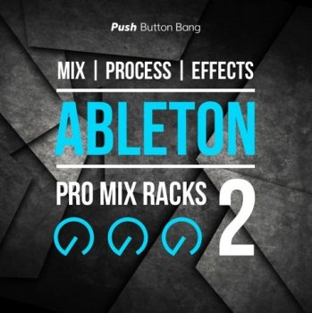 Пресеты Push Button Bang Ableton Pro Mix Racks 2
