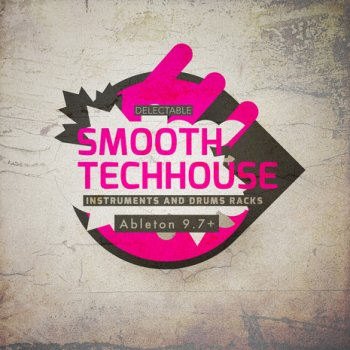 Delectable Records Smooth Tech House (Ableton Live)
