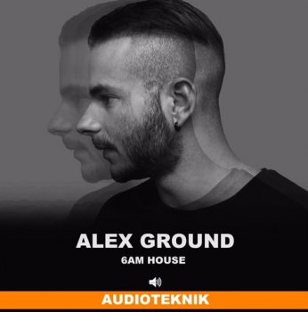 Сэмплы Audioteknik Alex Ground 6AM House