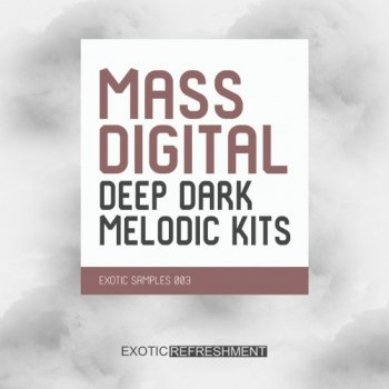 Сэмплы Exotic Refreshment Mass Digital Deep Dark Melodic Kits - Exotic Samples 003