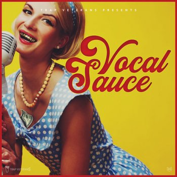 Сэмплы Trap Veterans Vocal Sauce