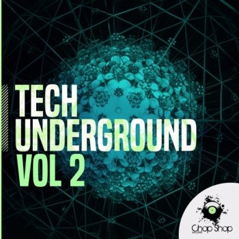 Сэмплы Chop Shop Samples Tech Underground Vol 2
