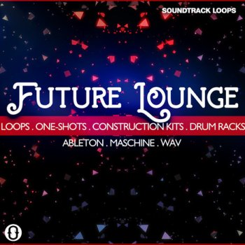 Сэмплы Soundtrack Loops Future Lounge