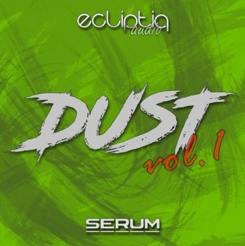 Пресеты Ecliptiq Audio Dust Volume 1 for Serum