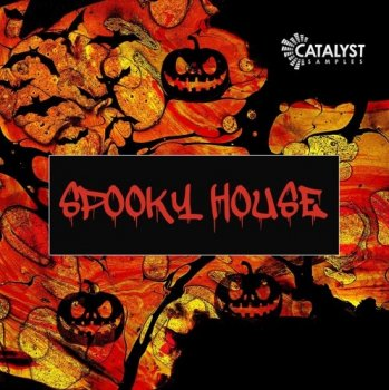 Сэмплы Catalyst Samples Spooky House