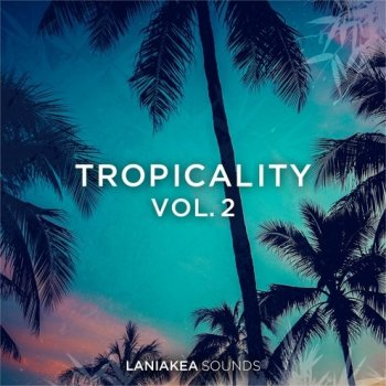 Сэмплы Laniakea Sounds Tropicality Volume 2