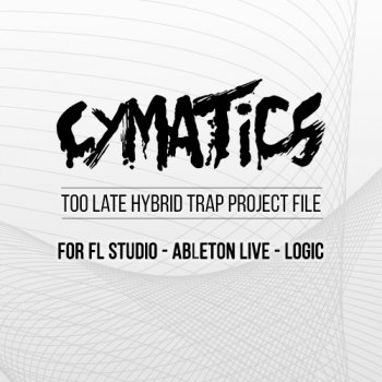 Проект Cymatics Too Late Hybrid Trap Project File