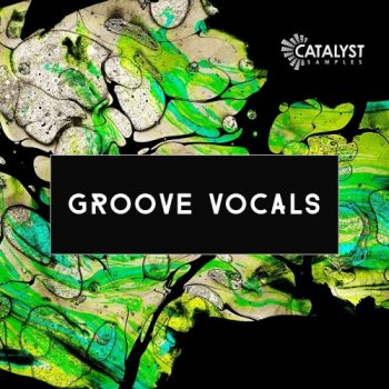 Сэмплы Catalyst Samples Groove Vocals