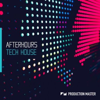 Сэмплы Production Master Afterhours Tech House