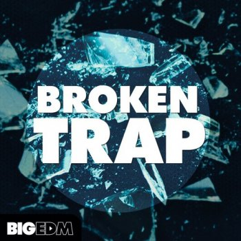 Сэмплы Big EDM Broken Trap