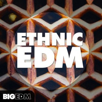 Сэмплы Big EDM Ethnic EDM