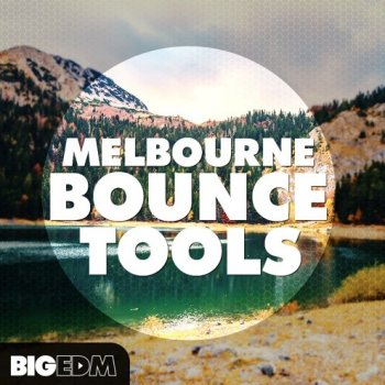 Сэмплы Big EDM Melbourne Bounce Tools