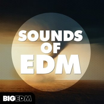 Сэмплы Big EDM Sounds Of EDM