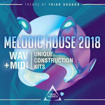 Сэмплы Triad Sounds - Melodic House 2018