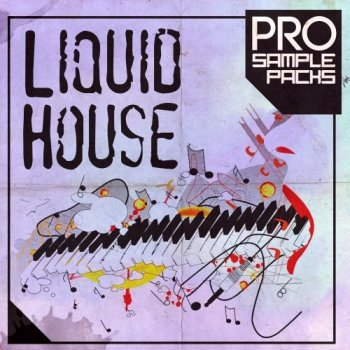 Сэмплы Pro Sample Packs Liquid House