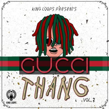 Сэмплы King Loops Gucci Thang Volume 2