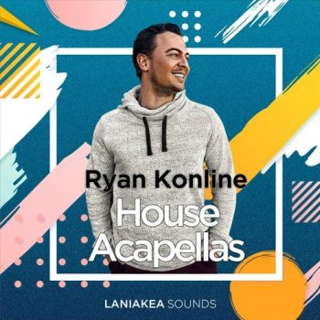 Сэмплы вокала - Laniakea Sounds Ryan Konline House Acapellas