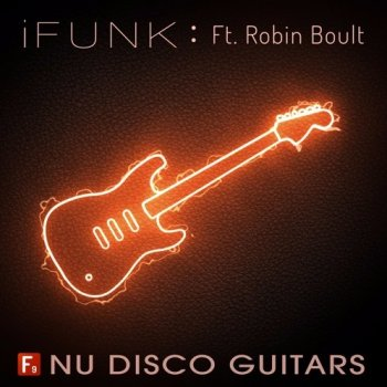 Сэмплы гитары - F9 Audio F9 iFunk Nu Disco Guitars Ft Robin Boult