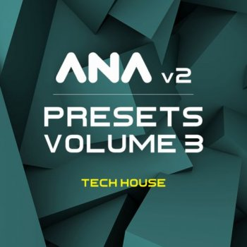 Пресеты Sonic Academy ANA 2 Presets Vol 3 Tech House